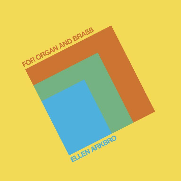 Ellen Arkbro | For Organ and Brass album cover