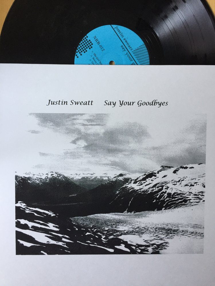 Justin Sweatt | Say Your Goodbyes vinyl